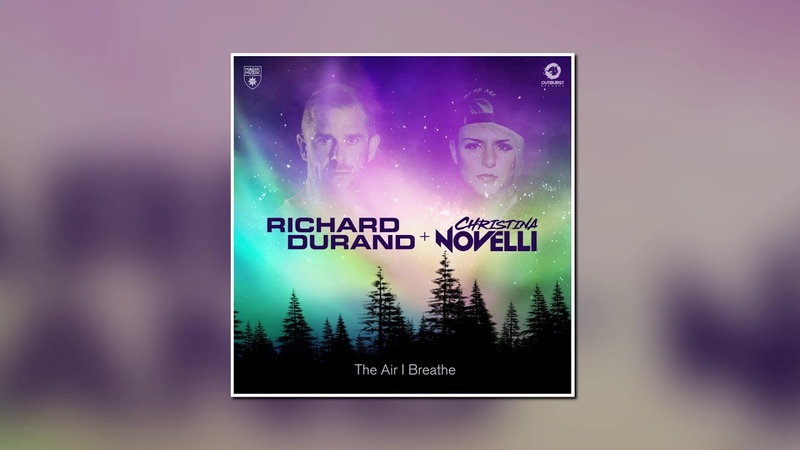 Richard Durand Feat. Christina Novelli - The Air I Breathe (Club Mix) [Magik Muzik]