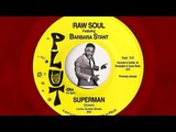 Raw Soul feat. Barbara Stant - Superman Plut Previously Unissued Sister Funk 45 from 1972