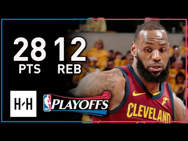 LeBron James Full Game 3 Highlights Cavs vs Pacers 2018 Playoffs 28 Points 12 Reb 8 Assists