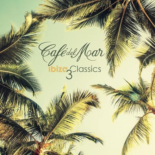 Café Del Mar альбом Café del Mar Ibiza Classics 3