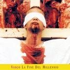 Vasco Rossi альбом La Fine Del Millennio