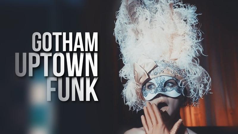 Gotham ][ Uptown Funk || 3K (Hiatus)