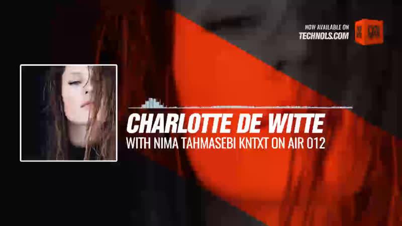Charlotte De Witte with Nima Tahmasebi KNTXT On Air 012 Periscope Techno music