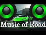 Street Racing-Music of Road БЕШЕНЫЙ МУЗОН В МАШИНУ - 2018