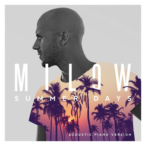 Milow альбом Summer Days (Acoustic Piano Version)