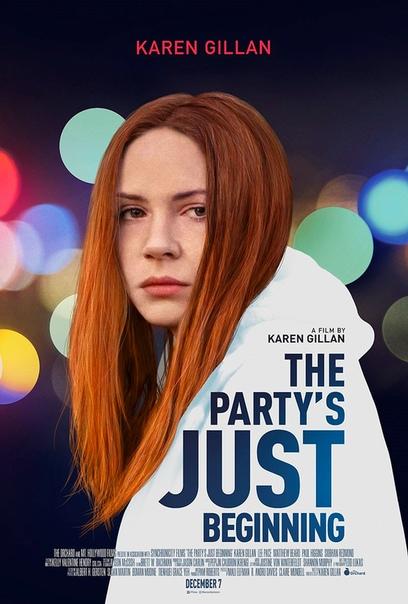 Первый трейлер фильма «Вечеринка только начинается» Режиссер и автор сценария: Карен Гиллан Девушка ночью идет по городу одна. Сначала — бар, алкоголь, агрессивный как-бы-караоке, буйный танец,
