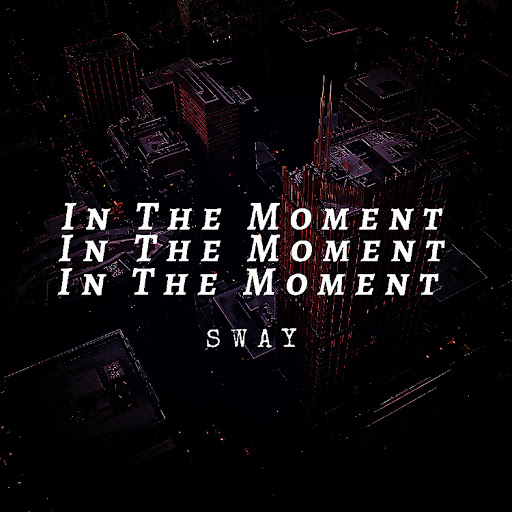 Sway альбом In the Moment