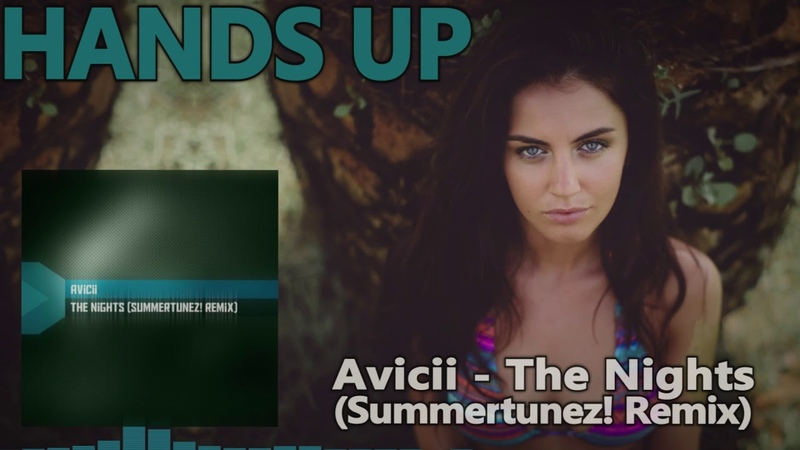 Avicii - The Nights (Summertunez! Remix)