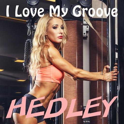 Hedley альбом I Love My Groove