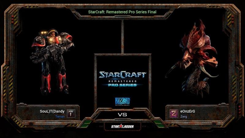 SC:Remastered Pro Series Final: Dandy (T) vs eOnzErG (Z)