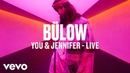 Bülow - You Jennifer Live Vevo DSCVR