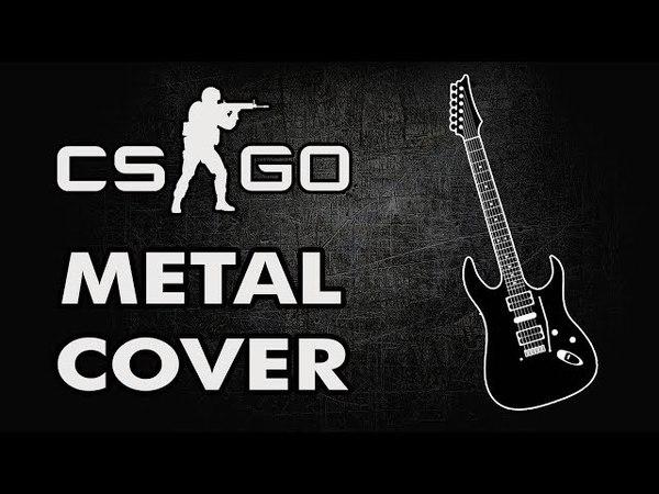 METAL COVER / CS:GO - Main Menu Theme (Counter-Strike: Global Offensive)