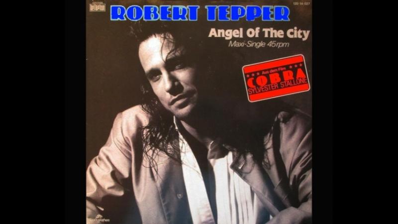 Robert Tepper 1987 - Angel of the city Cobra☆★☆★☆