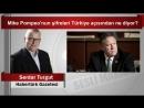 (6) Serdar Turgut Mike Pompeo'nun şifreleri Türkiye açısından ne diyor - YouTube