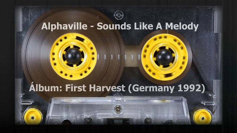 Alphaville - Sounds Like A Melody - First Harvest 1984-1992
