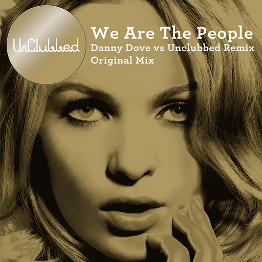 Unclubbed альбом We Are The People (Danny Dove vs UnClubbed Remix)