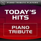 Piano Tribute Players альбом Today's Hits Piano Tribute