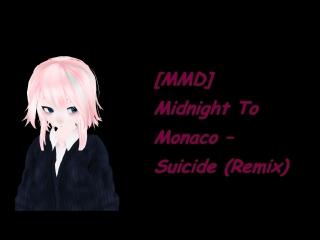 [MMD] Midnight To Monaco – Suicide (Remix)♥
