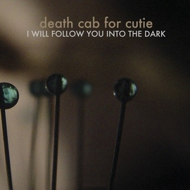 Death Cab For Cutie альбом I Will Follow You into the Dark