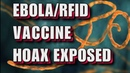 RFID Chips In Ebola Vaccine: Hoax EXPOSED