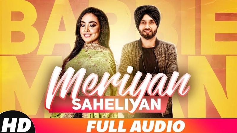 Meriyan Saheliyan (Full Audio) | Barbie Maan | Preet Hundal | Latest Songs 2018 | Speed Records