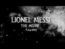 Lionel Andrés Messi The Movie
