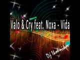 Valo &amp Cry Feat. Noxa - Vida (Dj Ikonnikov E.x.c Version)