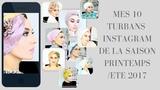 Mes 10 Plus beaux turbans Instagram de la saison Printemps/Eté 2017