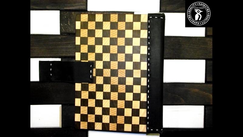 Создание шахматного блокнота из Красного дерева и дуба.