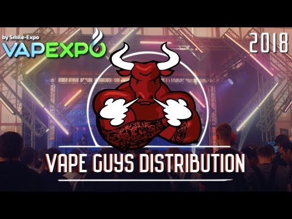 VAPE GUYS DISTRIBUTION на VAPEXPO 2018 МОСКВА