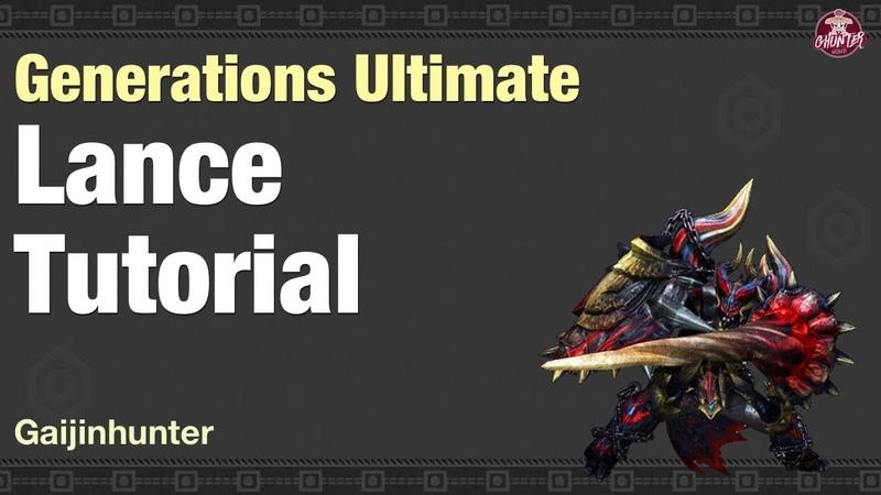 Monster Hunter Generations Ultimate | Lance Tutorial
