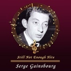 Serge Gainsbourg альбом Still Not Enough Hits