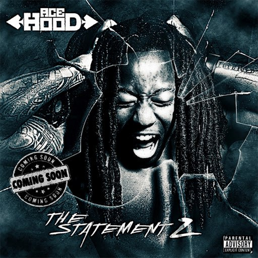 Ace Hood альбом The Statement 2 (Coming Soon)