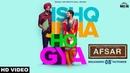 Ishq Jeha Ho Gya (Full Video) Arjan Dhillon | Preet Hundal | Tarsem Jassar | Nimrat Khaira | AFSAR