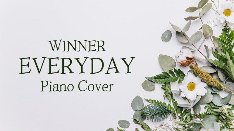 [커버] 위너 (WINNER) - EVERYDAY | 가사 lyrics | 신기원 피아노 연주곡 Piano Cover