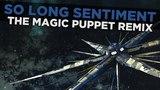 Celldweller - So Long Sentiment (The Magic Puppet Remix) 2018 Remastered