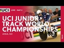 Day2 2018 UCI Junior Track Cycling World Championships Aigle SUI