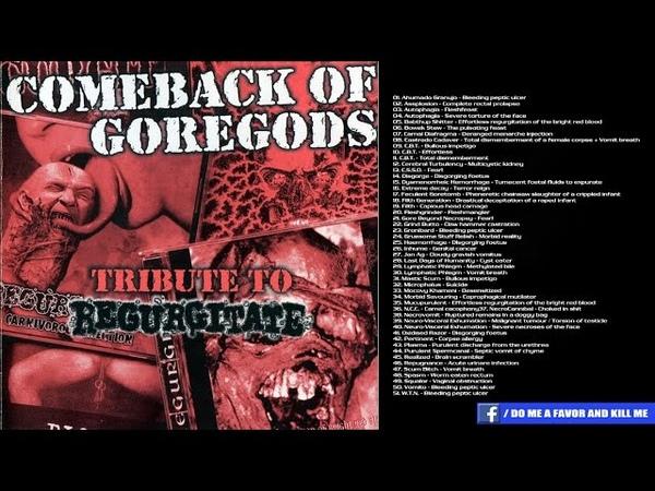 TRIBUTE TO REGURGITATE - Comeback Of Goregods [Full-length Album]
