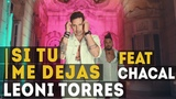 Leoni Torres - Si tu me dejas (feat. Chacal)