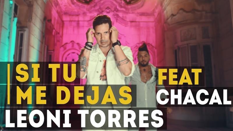 Leoni Torres Si tu me dejas feat Chacal