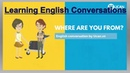 Lesson 03 Where are you from - Learning English Conversations - Daily Conversations for Beginner