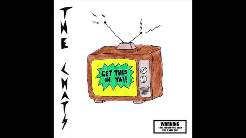 The Chats - Get This In Ya (Full EP)
