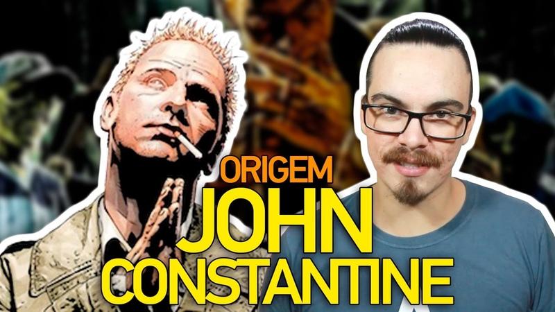 ORIGEM: JOHN CONSTANTINE