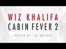 Wiz Khalifa - Cabin Fever 2 (Full Mixtape)