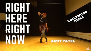Right Here Right Now | Bollywood Heels by Amit Patel | Bluffmaster