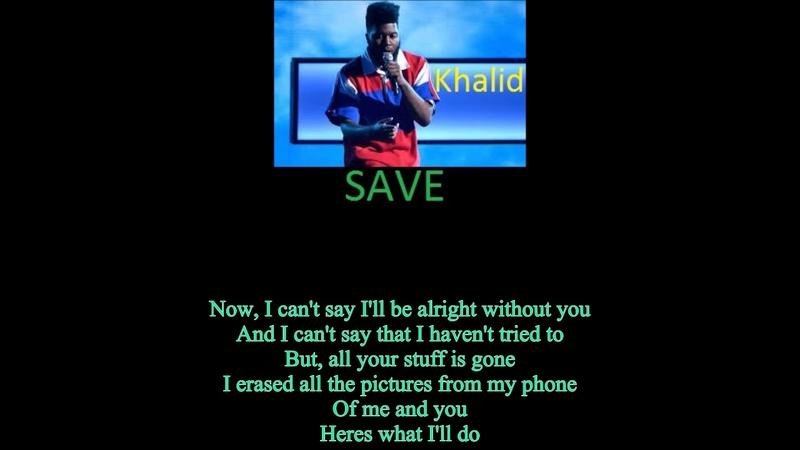 US New Songs-Saved- Khalid [Lyric]