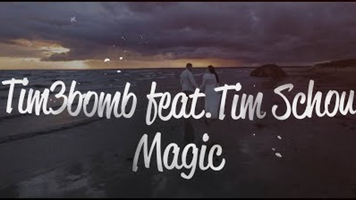 Tim3bomb Magic feat Tim Schou Liryc Video