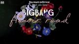 BIG BANG Flower road (rus.sub)
