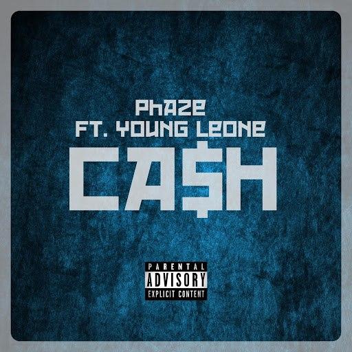 Phaze альбом Cash (feat. Young Leone)