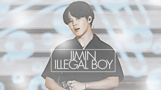 [JIMIN] × ILLEGAL BOY ×